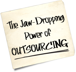 The Jaw-Dropping Power of Outsourcing