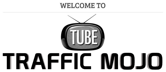 WELCOME TO TUBE TRAFFIC MOJO